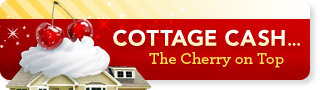 Cottage Cash…The Cherry on Top